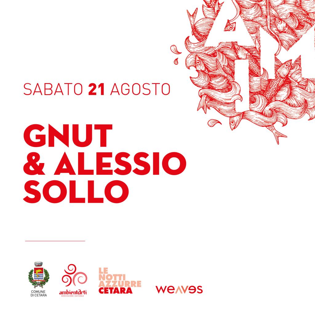 Gnut & Alessio Sollo / Live / Sabato 21 Agosto
