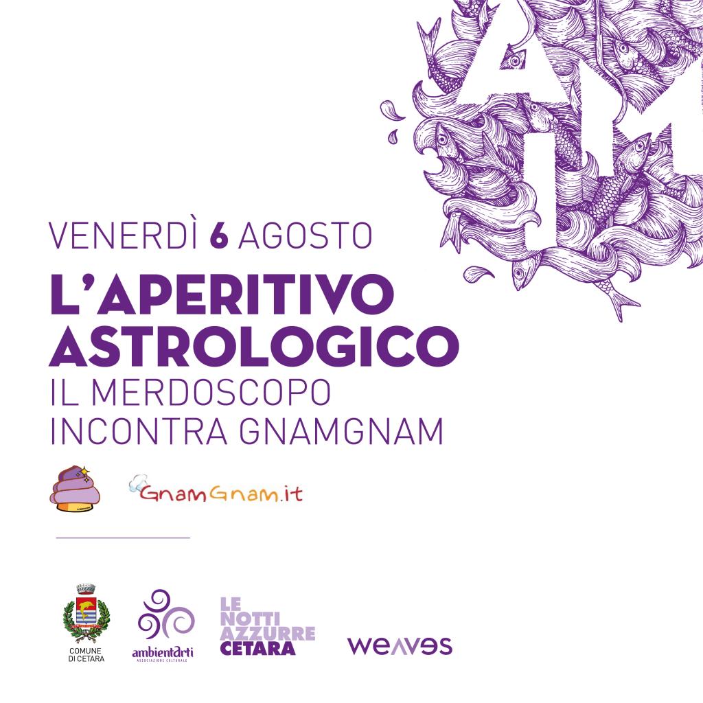 L'Aperitivo Astrologico / Il Merdoscopio incontra GnamGnam / Venerdì 6 Agosto